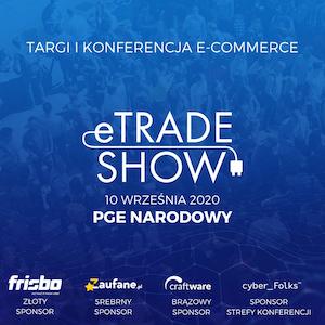 Zrób krok milowy w rozwoju e-commerce. Odwiedź eTradeShow