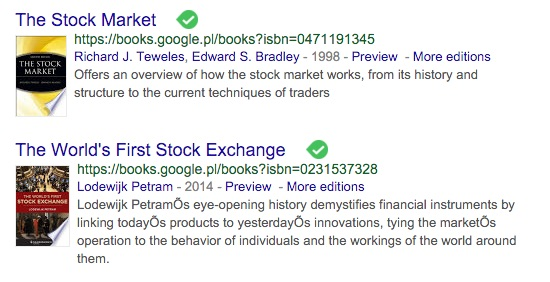 Machine generated alternative text:The Stock Market https://books.google.pI/books?isbne0471191345 Richard J. Teweles, Edward S. Bradley - 1998 - Preview - More editions MARKET Offers an overview of how the stock market works, from its history and structure to the current techniques of traders The World's First Stock Exchange https://books.google.pl/books?isbne0231537328 Lodewijk Petram - 2014 - Preview - More editions Lodewijk PetramÖs eye-opening history demystifies financial instruments by linking todayÖs products to yesterdayÖs innovations, tying the marketÖs operation to the behavior of individuals and the workings of the world around them.