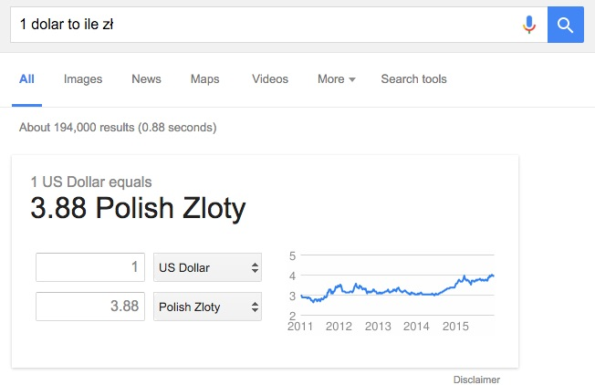 Machine generated alternative text:1 dolar to ile News Maps Search tools All Images Videos More 2012 2013 2014 2015 Disclaimer About 194,000 results (0.88 seconds) 1 US Dollar equals 3.88 Polish Zloty 3.88 5 US Dollar 3 Polish Zloty 201 1