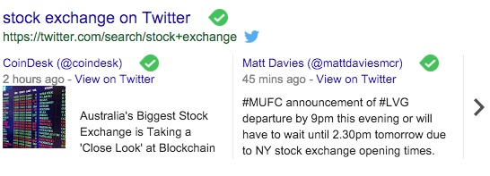 Machine generated alternative text:stock exchange on Twitter https://twitter.com/search/stock+exchange CoinDesk (@coindesk) e 2 hours a o - View on Twitter Australia's Biggest Stock Exchange is Taking a 'Close Look' at Blockchain Matt Davies (@mattdaviesmcr) 45 mins ago - View on Twitter #MUFC announcement of #LVG departure by gpm this evening or will have to wait until 2.30pm tomorrow due to NY stock exchange opening times.